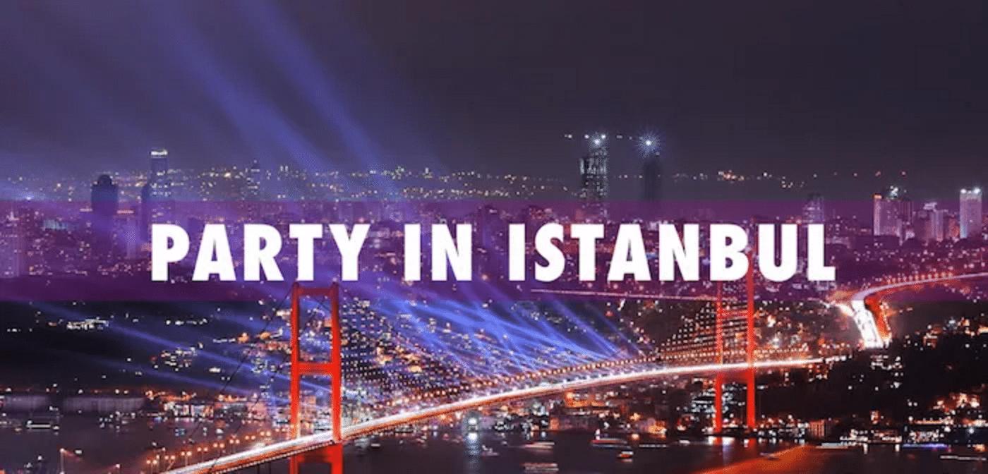 Bilderesultat for party istanbul